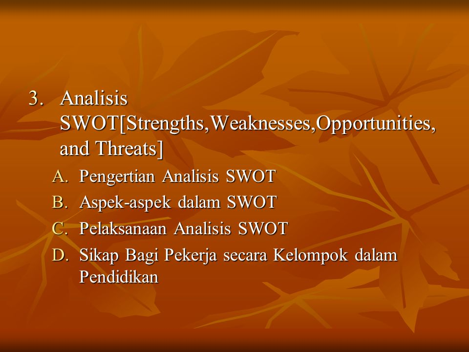 Analisis SWOT[Strengths,Weaknesses,Opportunities,and Threats]